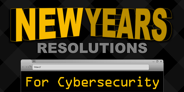 New Year's Resolutions for Cybersecurity