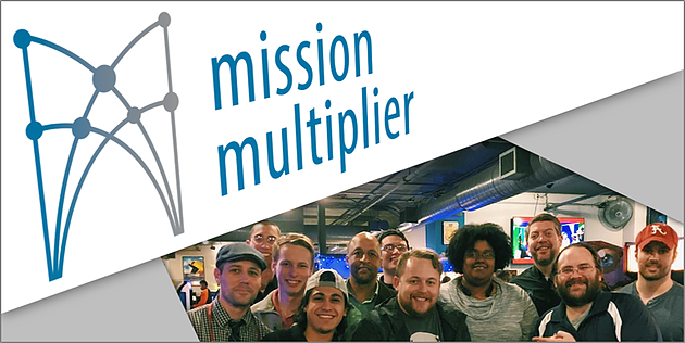 The Mission Multiplier Story